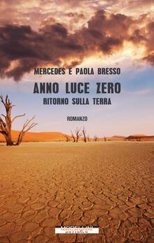 Anno luce zero. Ritorno sulla Terra - Mercedes Bresso,Paola Bresso - ebook