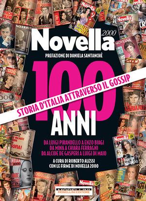 100 anni di Novella 2000. Storia d'Italia attraverso il gossip
