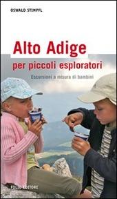 Alto Adige per piccoli esploratori. Escursioni a misura di bambini