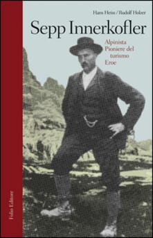 Osteriacasadimare.it Sepp Innerkofler. Alpinista, pioniere del turismo, eroe Image
