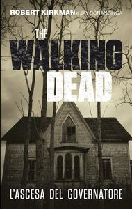 L' ascesa del governatore. The walking dead - Stefano Menchetti,V. Vitali,Jay Bonansinga,Robert Kirkman - ebook