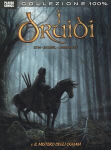 Il mistero degli Ogham. I druidi. Vol. 1