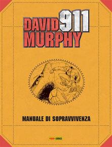 Manuale di sopravvivenza. David Murphy. 911 - Matteo Cremona,Roberto Recchioni,Maurizio Rosenzweig - ebook