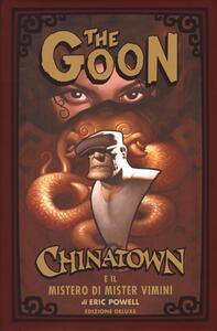 Chinatown e il mistero di Mister Vimini. The Goon. Ediz. limitata. Vol. 6
