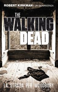 La strada per Woodbury. The walking dead - A. Toscani,Jay Bonansinga,Robert Kirkman - ebook