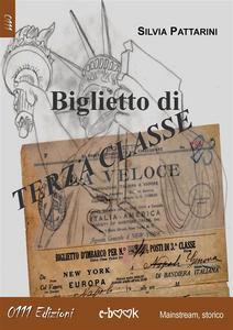 Ebook Biglietto di terza classe Pattarini, Silvia