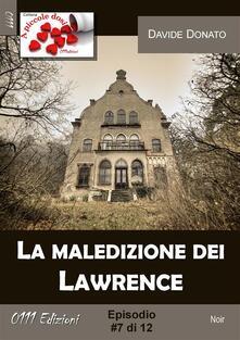 La maledizione dei Lawrence. Vol. 7 - Davide Donato - ebook