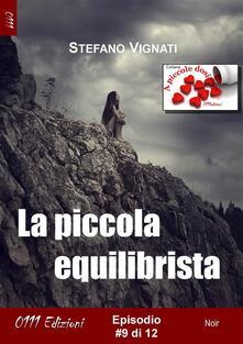 La piccola equilibrista. Vol. 9 - Stefano Vignati - ebook