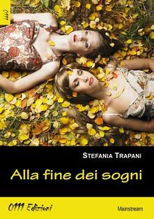 Alla fine dei sogni - Stefania Trapani - copertina