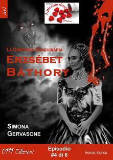 Erzsébet Bàthory. Vol. 4 - Simona Gervasone - ebook