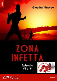 Zona infetta. Vol. 3 - Giustina Gnasso - ebook