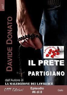 Il prete partigiano. Vol. 6 - Davide Donato - ebook