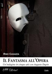 Il fantasma all'opera. Un'indagine in cinque atti con Auguste Dupin