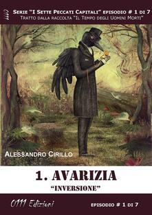 Avarizia. Inversione. I sette peccati capitali. Vol. 1 - Alessandro Cirillo - ebook