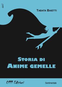 Libro Storia di anime gemelle Tabata Baietti