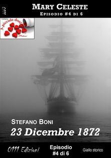 23 dicembre 1872. Mary Celeste. Vol. 4 - Stefano Boni - ebook