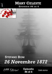 26 novembre 1872. Mary Celeste. Estratto. Vol. 6
