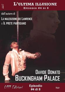 Buckingham Palace. L'ultima illusione. Vol. 4 - Davide Donato - ebook