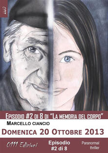 Domenica 20 ottobre 2013. La memoria del corpo. Vol. 2 - Marcello Ciancio - ebook
