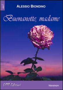 Libro Buonanotte Madame Alessio Biondino