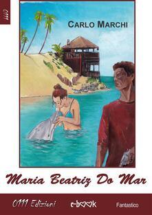Maria Beatriz Do Mar - Carlo Marchi - ebook