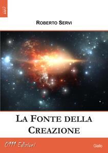 La fonte della creazione - Roberto Servi - copertina