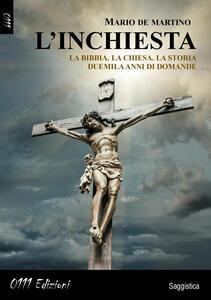 L' inchiesta la Bibbia. La Chiesa. La storia. Duemila anni di domande - Mario De Martino - copertina