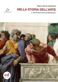 Nella storia dell'arte. Per il Liceo scientifico. Con espansione online. Vol. 3: Dal Rinascimento al manierismo.