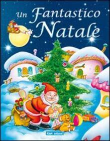Osteriacasadimare.it Un fantastico Natale. Ediz. illustrata Image
