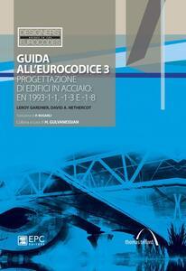 Guida all'Eurocodice 3. Progettazione di edifici in acciaio: EN 1993-1-1, -1-3 e -1-8