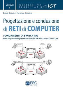 Antondemarirreguera.es Progettazione e conduzione di reti di computer. Vol. 1: Fondamenti di switching. Image