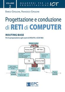 Progettazione e conduzione di reti di computer. Vol. 2: Routing base..pdf