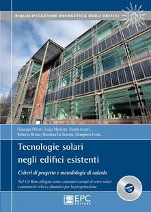 Librisulladiversita.it Tecnologie solari negli edifici esistenti. Criteri di progetto e metodologie di calcolo. Con CD-ROM Image