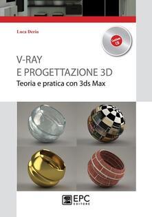 Ipabsantonioabatetrino.it V-Ray e progettazione 3D. Teoria e pratica con 3ds Max. Con CD-ROM Image