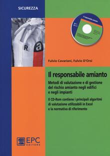 Il responsabile amianto. Metodi di valutazione e di gestione del rischio amianto negli edifici e negli impianti. Con CD-ROM.pdf