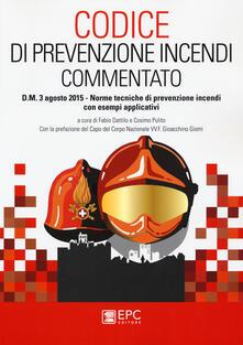 Codice di prevenzione incendi commentato. D.M. 3 agosto 2015. Norme tecniche di prevenzione incendi con esempi applicativi.pdf