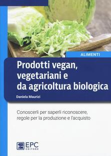 Mercatinidinataletorino.it Prodotti vegan vegetariani e da agricoltura biologica. Conoscerli per saperli riconoscere, regole per la produzione e l'acquisto Image
