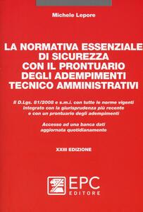 La normativa essenziale di sicurezza con il prontuario degli adempimenti tecnico amministrativi. Con Contenuto digitale per download e accesso on line