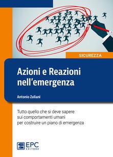 Azioni e reazioni nellemergenza. Tutto quello che si deve sapere sui comportamenti umani per costruire un piano di emergenza. Ediz. illustrata.pdf