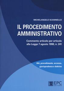 Il procedimento amministrativo. Commento articolo per articolo alla Legge 7 agosto 1990, n. 241. Con Contenuto digitale per download e accesso on line