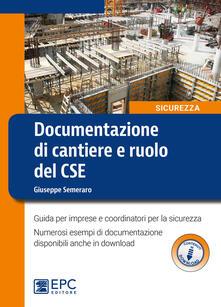 Cefalufilmfestival.it Documentazione di cantiere e ruolo del CSE. Guida per imprese e coordinatori per la sicurezza. Con espansione online Image