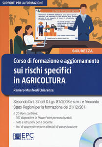 Corso di formazione e aggiornamento sui rischi specifici in agricoltura. Con CD-ROM