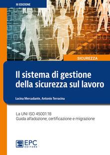 Osteriacasadimare.it Il sistema di gestione della sicurezza sul lavoro. La UNI ISO 45001:18 Guida all'adozione, certificazione e migrazione Image
