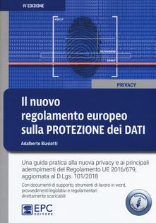 Il nuovo regolamento europeo sulla protezione dei dati. Una guida pratica alla nuova privacy e ai principali adempimenti del Regolamento UE 2016/679. Con Contenuto digitale per download.pdf