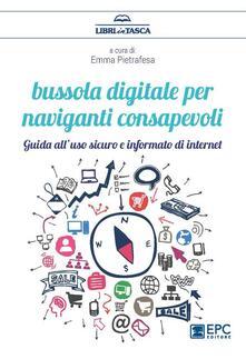 Bussola digitale per naviganti consapevoli - Emma Pietrafesa - ebook