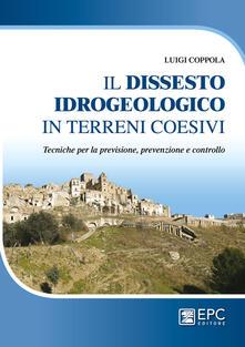 Museomemoriaeaccoglienza.it Dissesto idrogeologico in terreni coesivi. Tecniche per la previsione, prevenzione e controllo Image