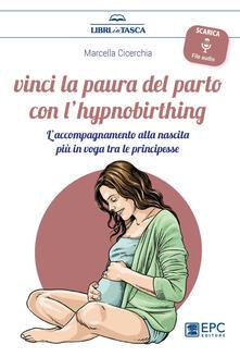 Ristorantezintonio.it Vinci la paura del parto con l'hypnobirthing. L'accompagnamento alla nascita più in voga tra le principesse. Con Contenuto digitale per download Image