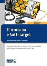 Terrorismo e soft-target. Rischi e minacce alla sicurezza a mezzo di esplosivi, agenti aggressivi e materiali ad uso duale