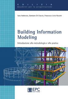 Building Information Modeling. Introduzione alla metodologia e alla pratica.pdf