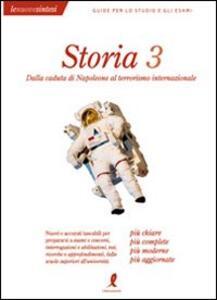 Storia. Vol. 3: Dalla caduta di Napoleone al terrorismo internazionale.